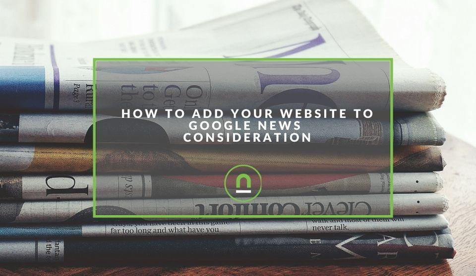 Adding your website to Google news