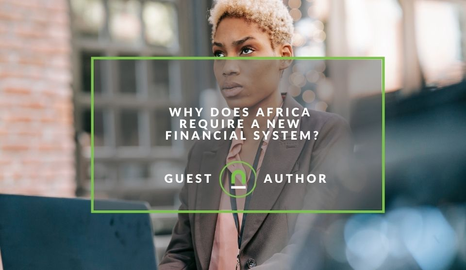 Africa needs a new financial system