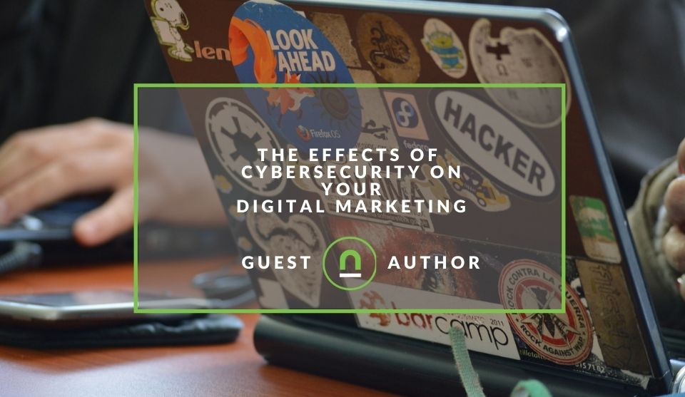 How cybersecurity affects online marketing
