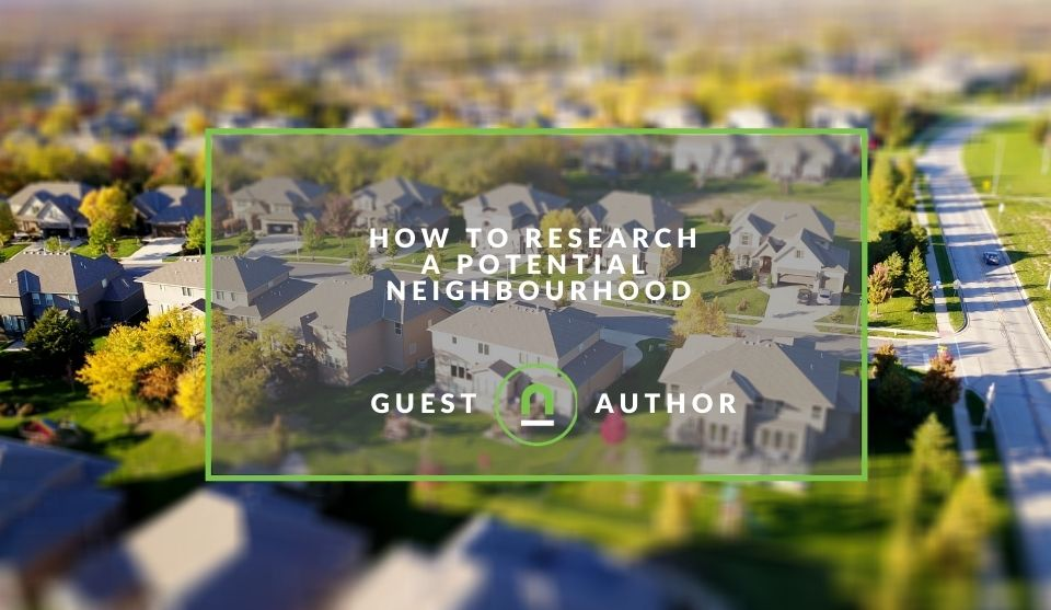 How to research a neighourhood before moving in