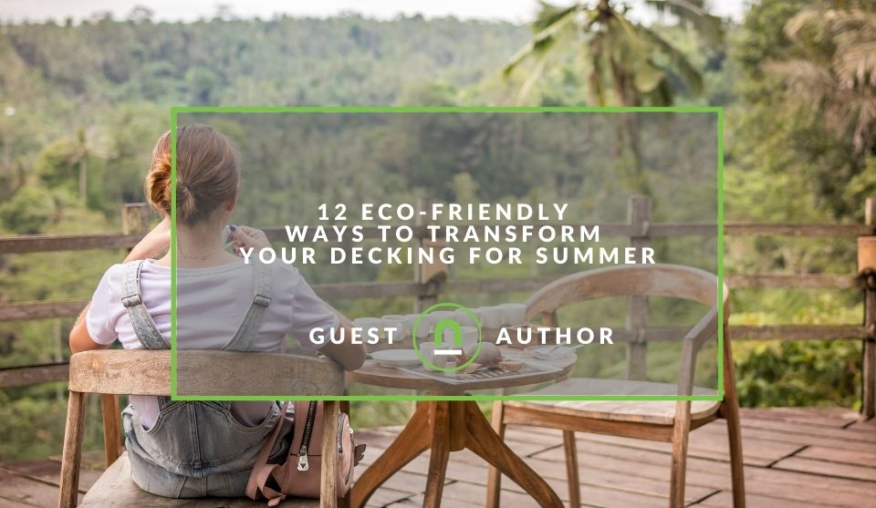 Making your deck eco friendly