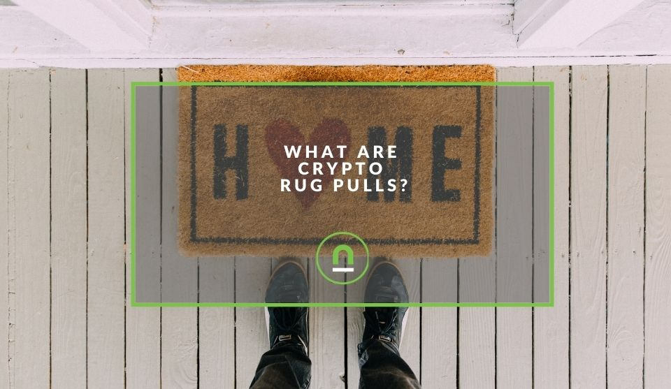 """What does """"Rug pull"""" mean in crypto"""