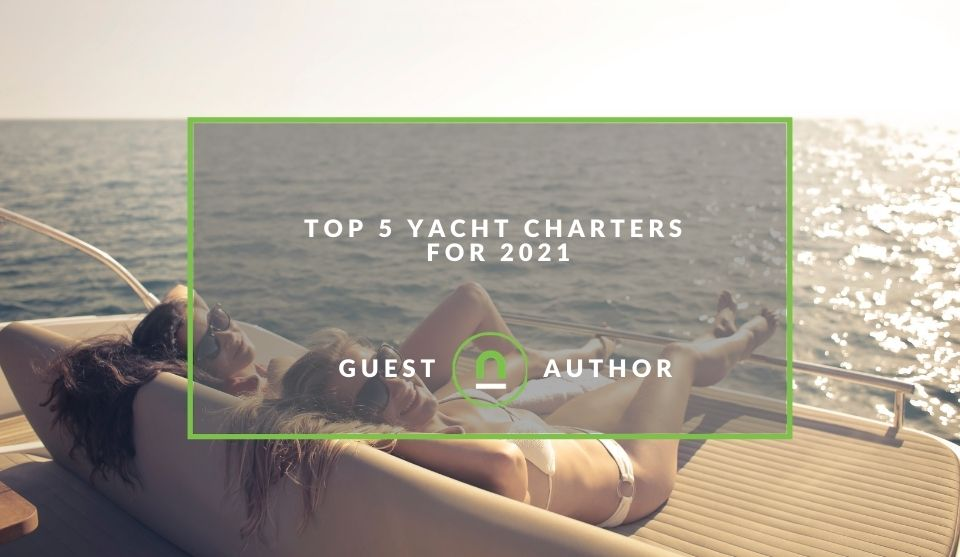 best yacht charters of 2021