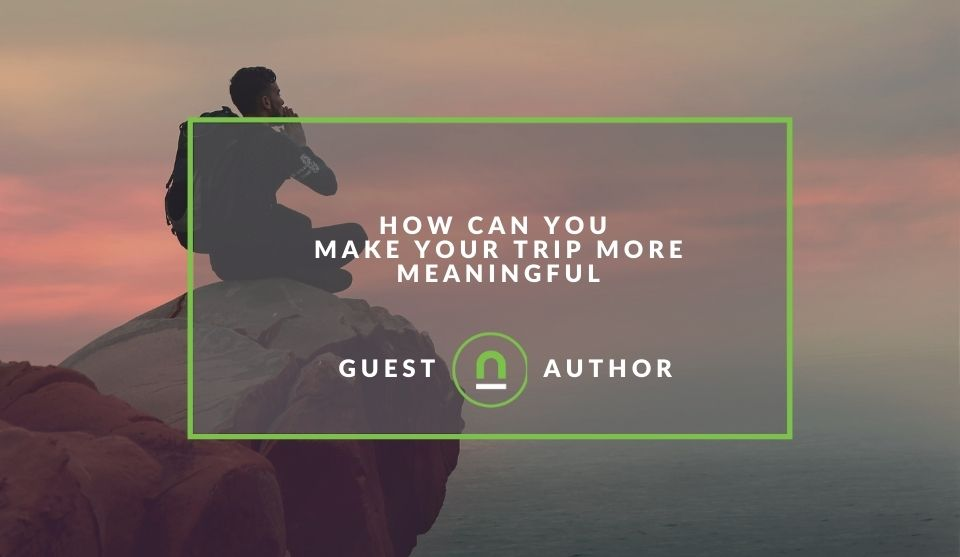 Make travel more meaningful