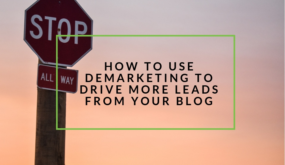 How to use demarketing on your blog