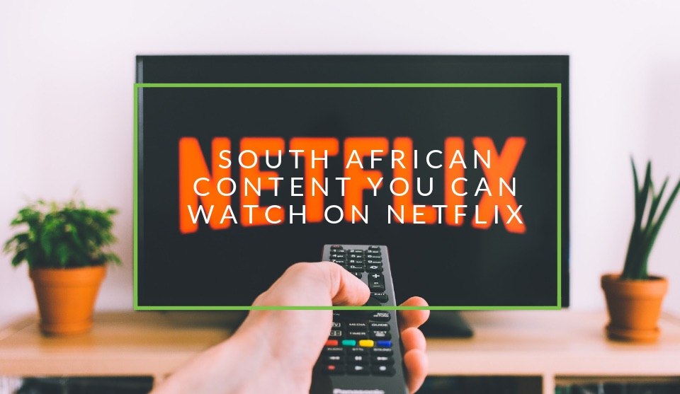 South African Shows On Netflix