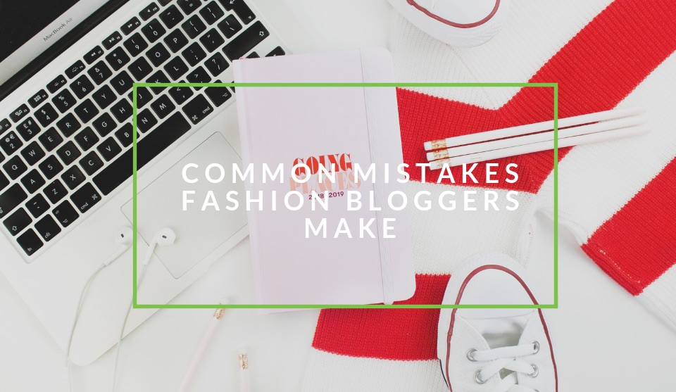 How to fix fashion blogging mistakes