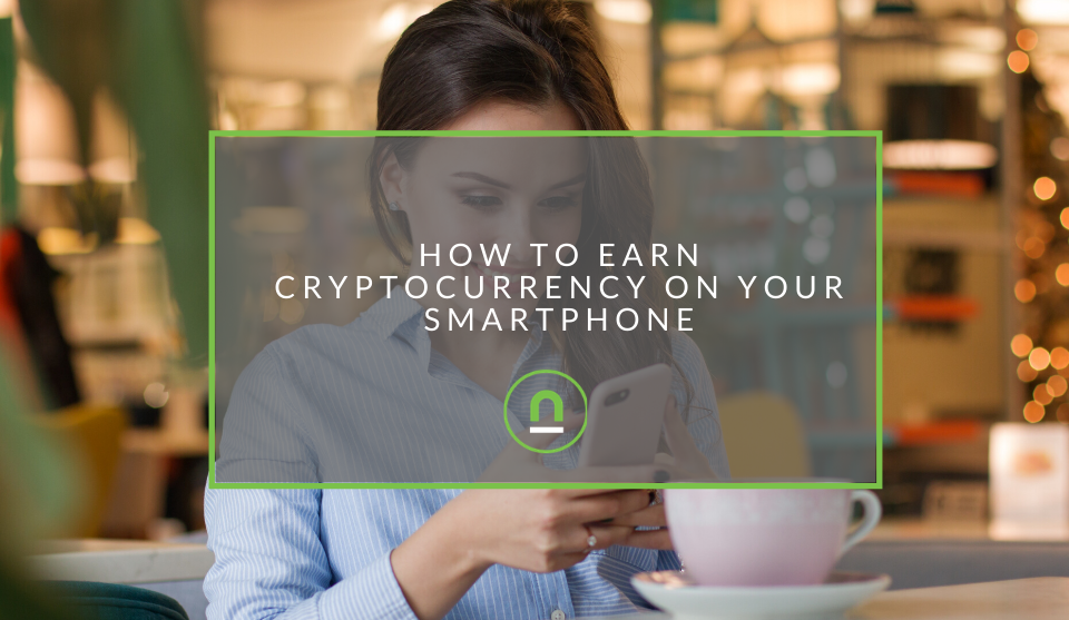 earning crypto with Smartphone apps