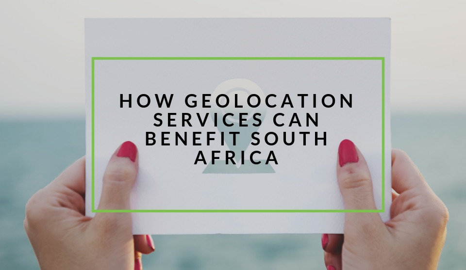 How business geolocation services can improve South Africa