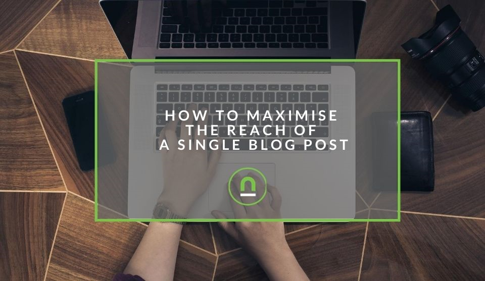 Maximising blog post reach