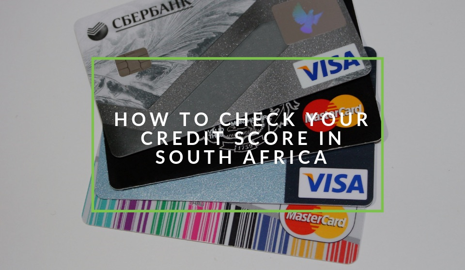 Check credit score south africa