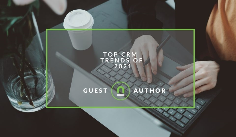 Trends in CRM for 2021