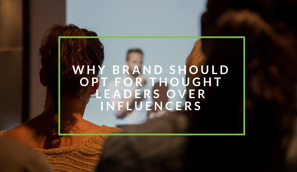 Why thought leaders are better than influencers