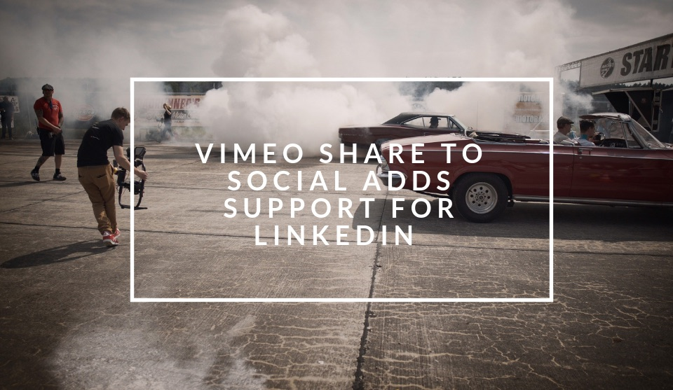 Vimeo expands their social video publishing tool - nichemarket