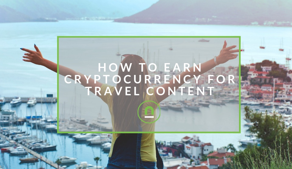 Earn Crypto for Travel content
