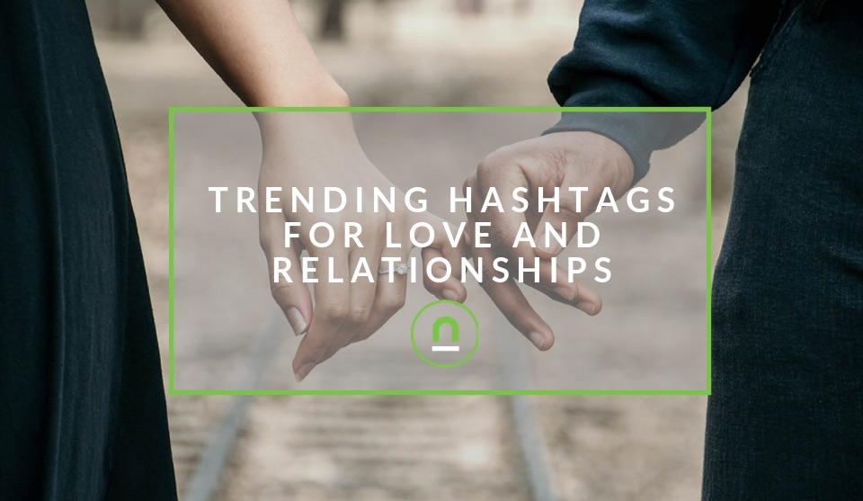 Popular love and relationship hashtags