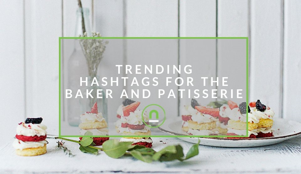 hashtags for baked goods and desserts