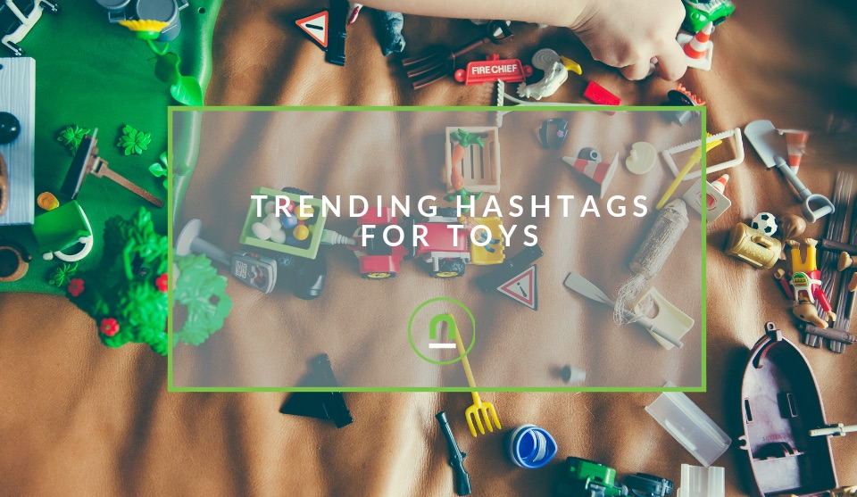 most popular hashtags for toys