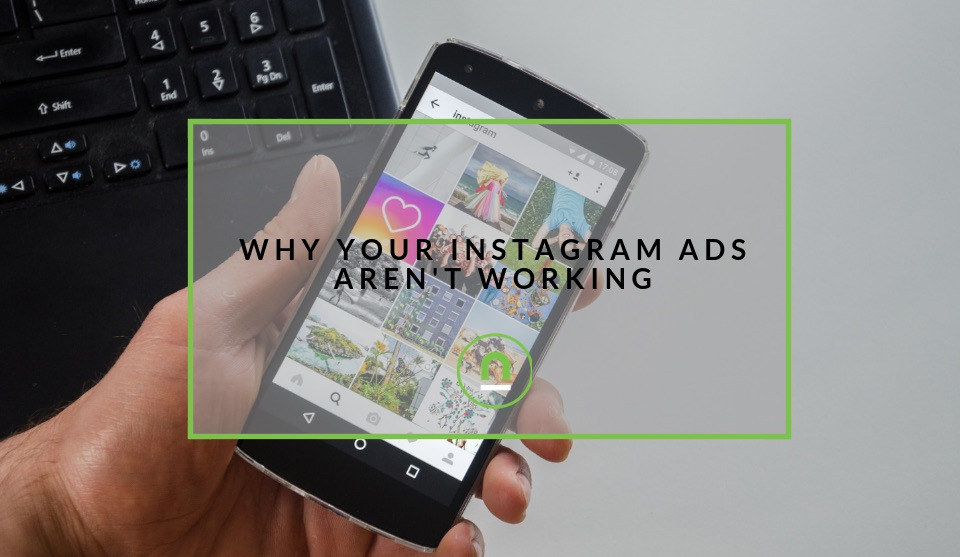 why your instagram ads fail