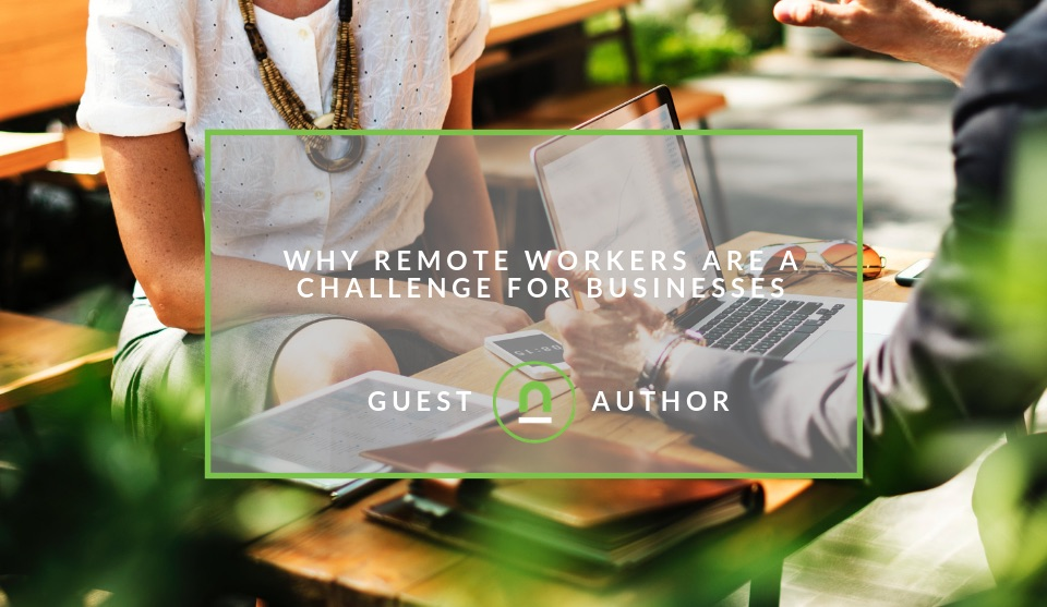 Challenges businesses have with remote workers