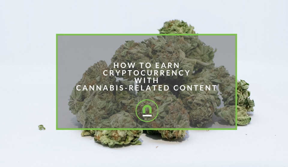 Earn crypto for weed related content