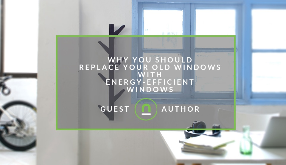 Why energy efficient windows are important