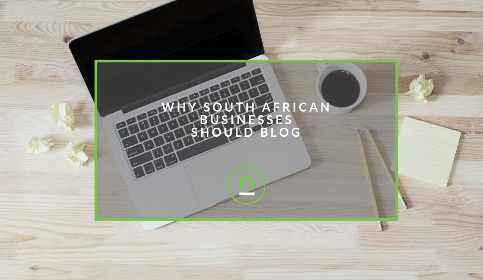 Why South African businesses need to blog