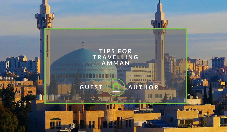 Tips for travelling in Amman