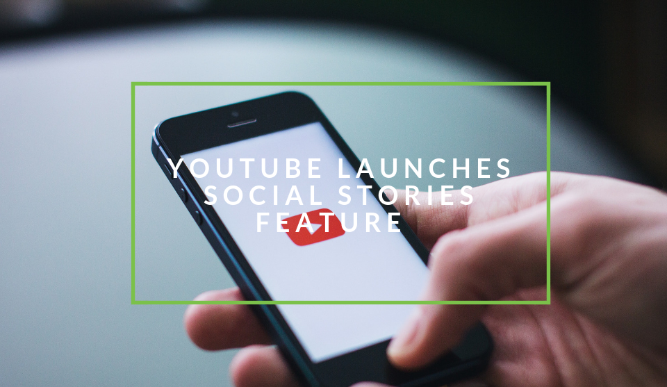 YouTube Launches Social Stories
