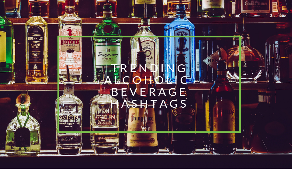 Trending alcohol hashtags