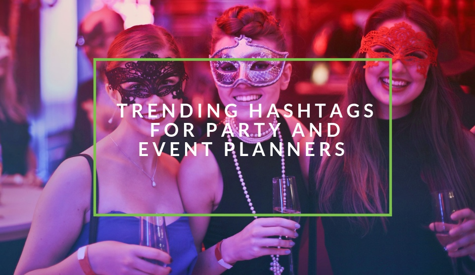 Trending party and event planning hashtags