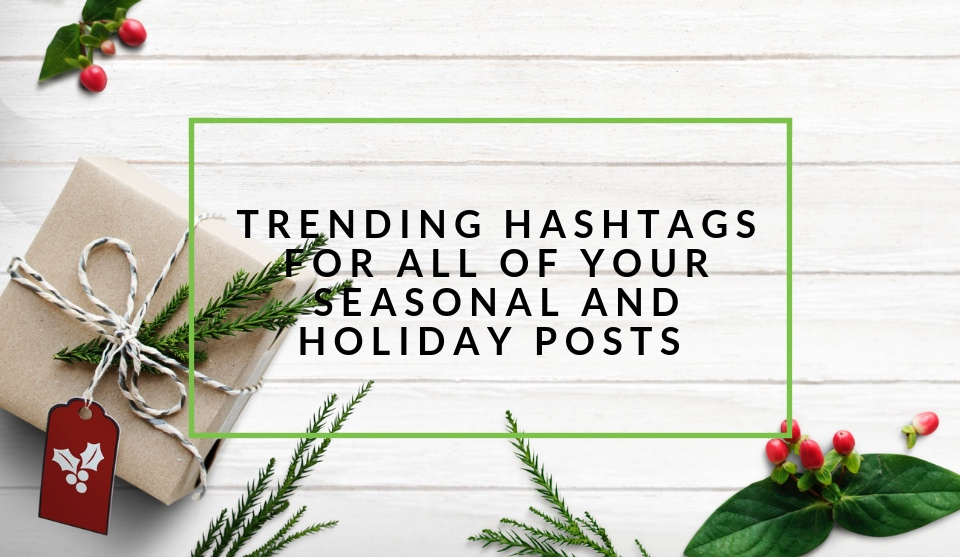 Trending hashtags for the holidays