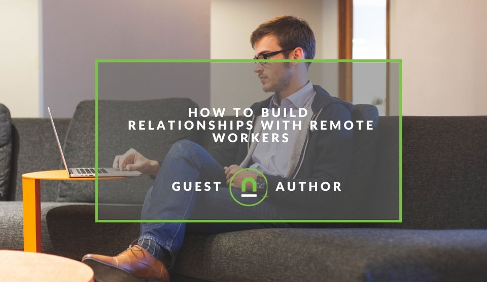 Build relationships with remote staff