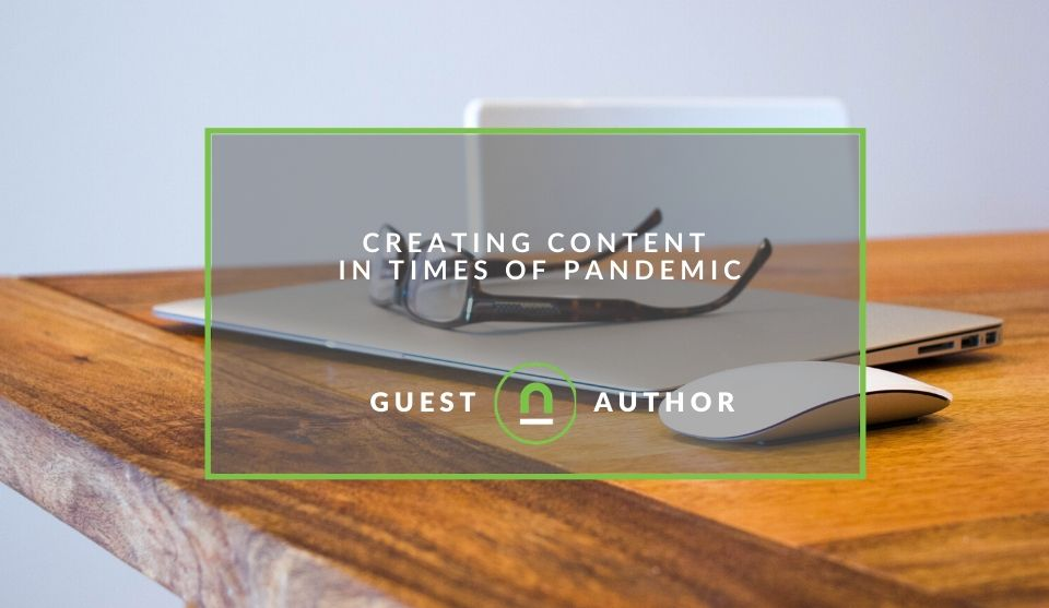 Tips for creating content in pandemic times