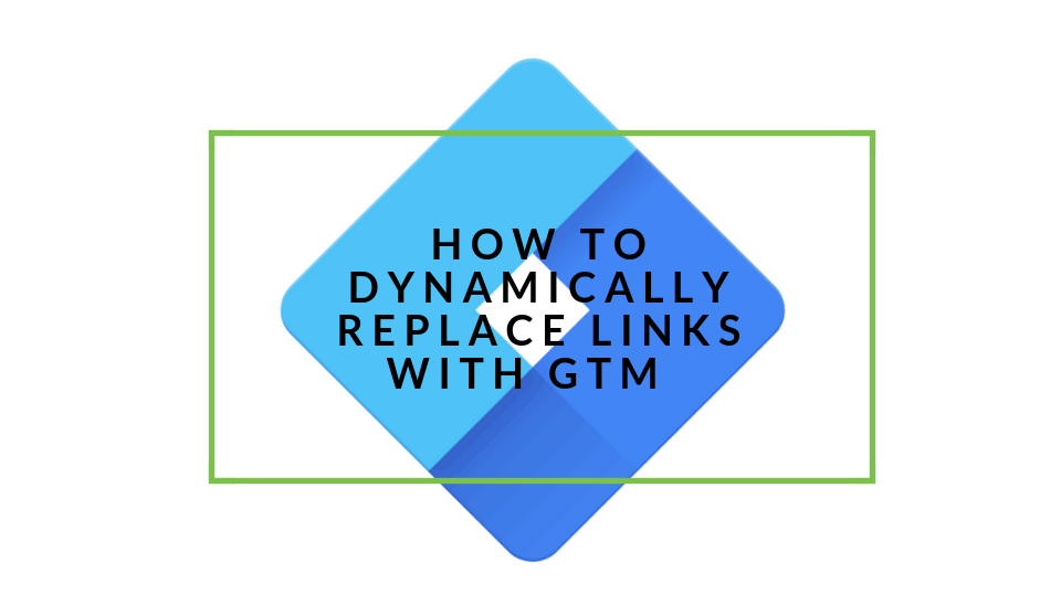 Dynamicallly replace links using GTM