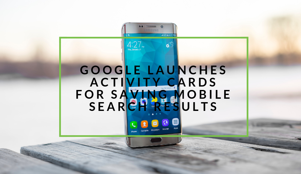 Google Activity Cards coming to mobile search