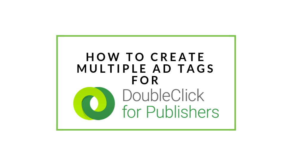 Generate multiple ad tags for DFP