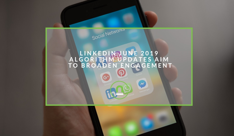 LinkedIn Algorithm updated June 2019