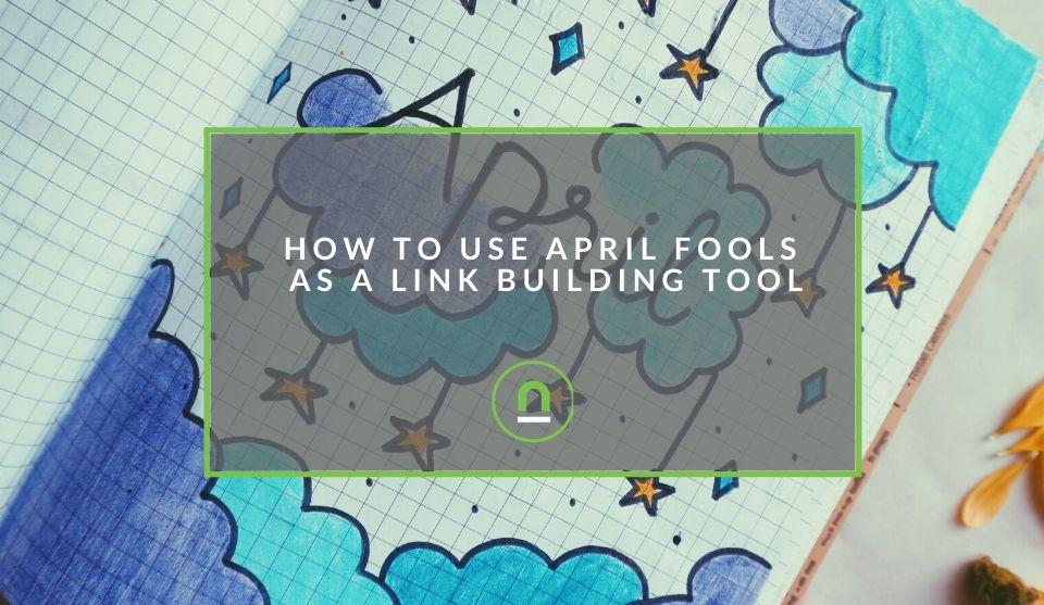 Link building using April Fools