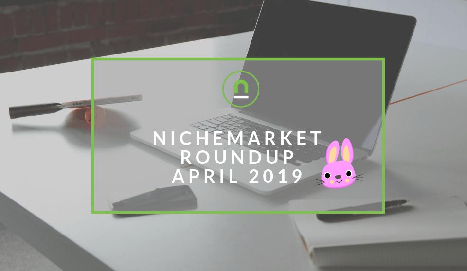 nichemarket Round-up For April 2019