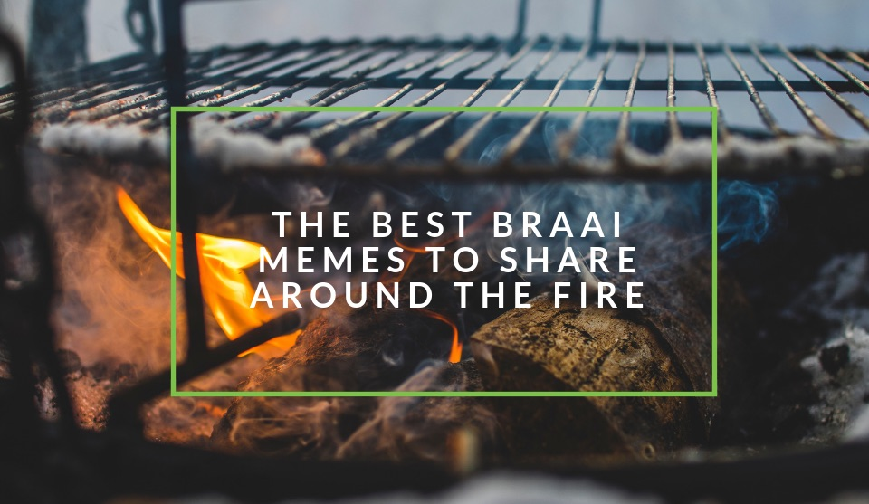 The Best Braai Memes Only South Africans Will Find Funny