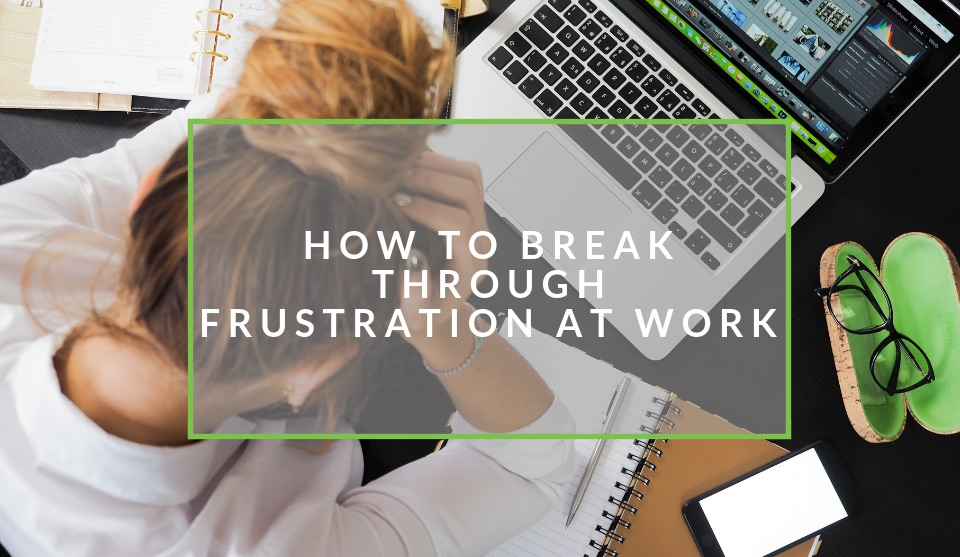 dealing with work frustration