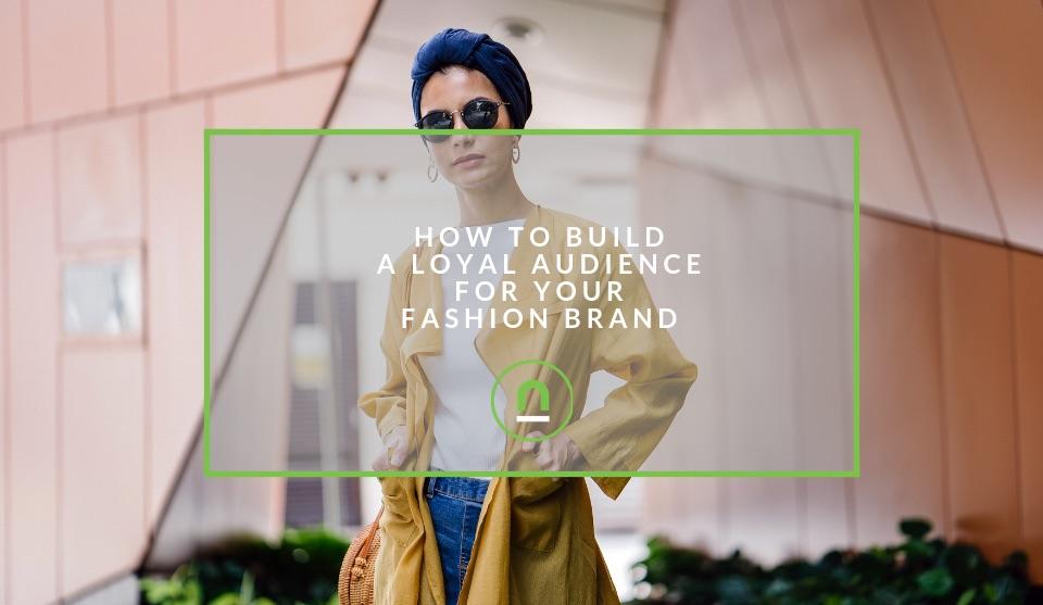 Build loyal fashion brand following