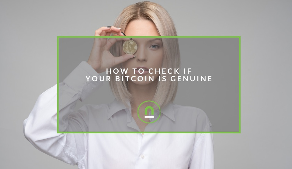 Review authenticity of your Bitcoin