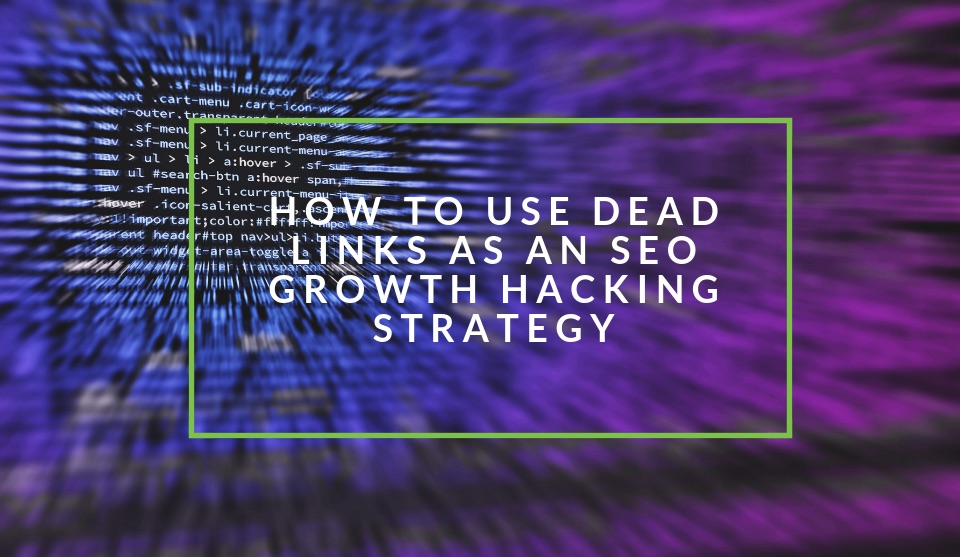 Dead Link Growth Hacking