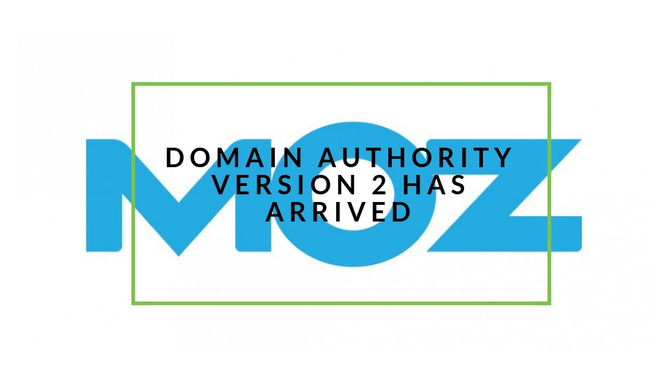 Domain Authority Version 2 Is Live