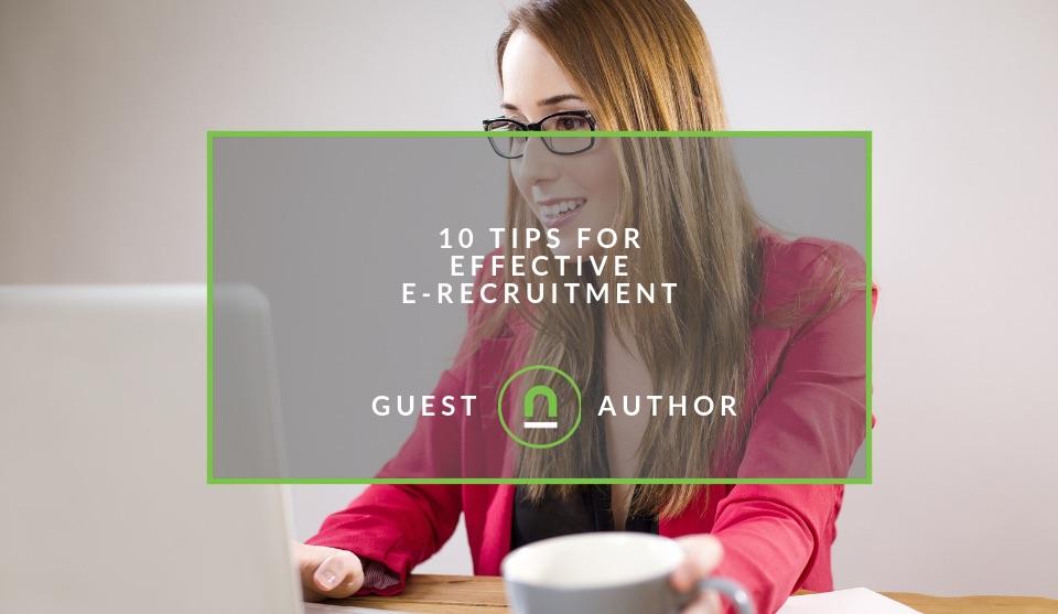Effective e-recruitment tips