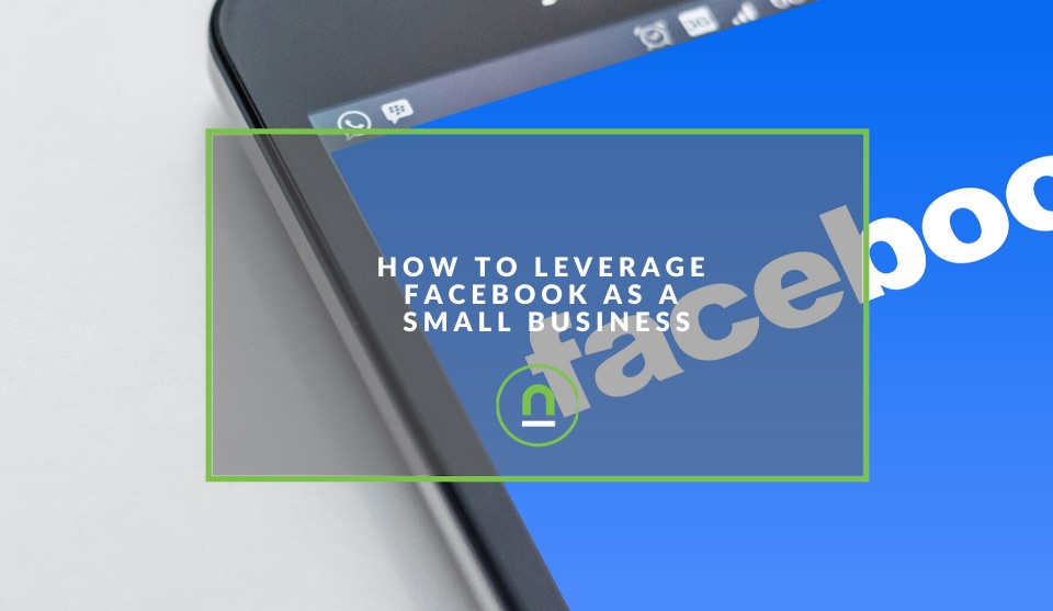 How to leverage Facebook as a small Business