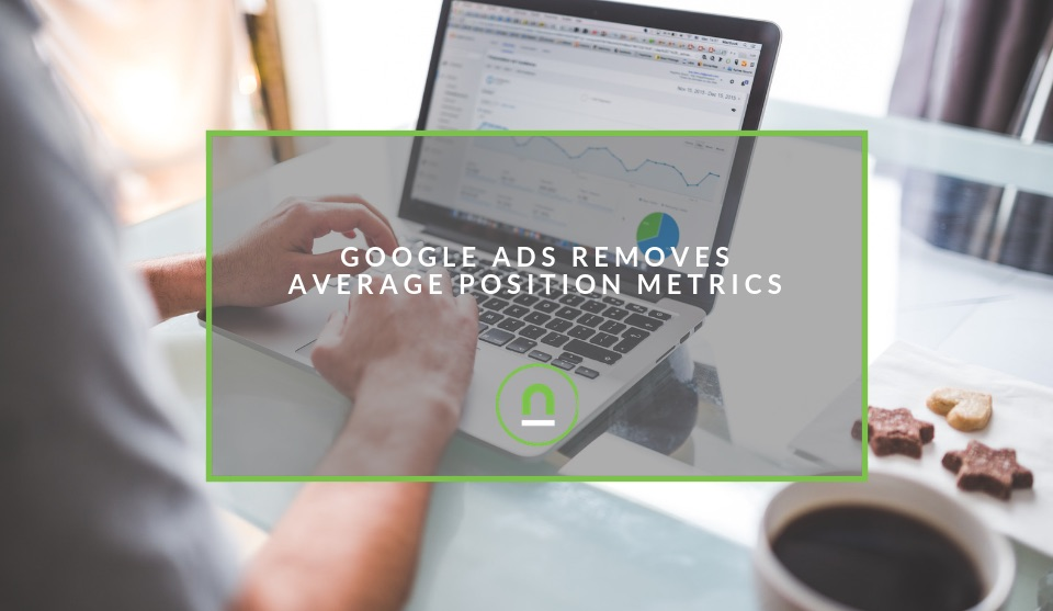 Average position metric removed from Google Ads