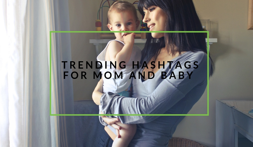 Trending mom and baby hashtags